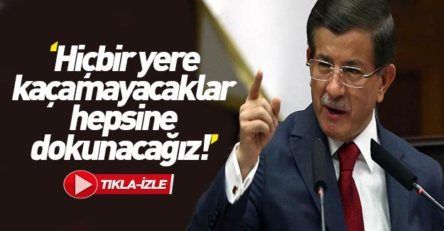 Ahmet Davutoğlu: Hiçbir yere kaçamazlar