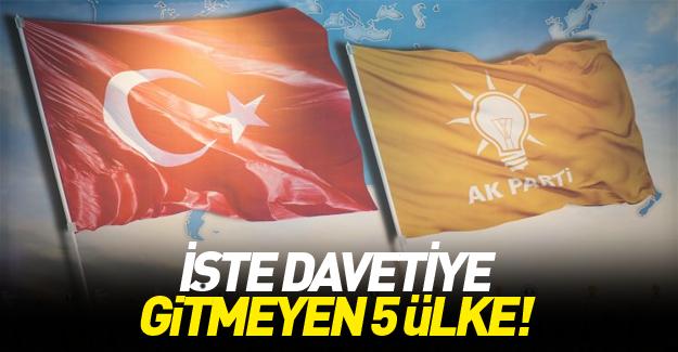 AK Parti'nin davetiye göndermediği 5 ülke