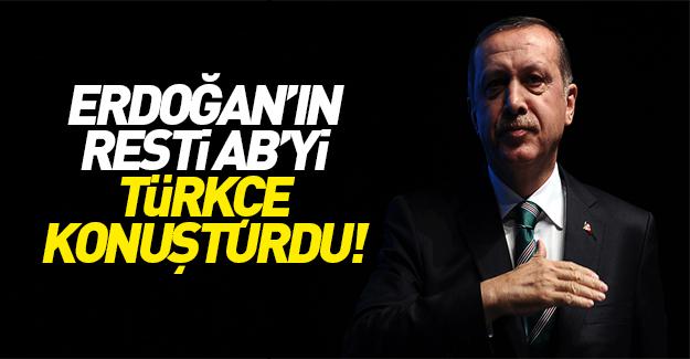Erdoğan'ın restinden sonra AB'nin tavrı değişti