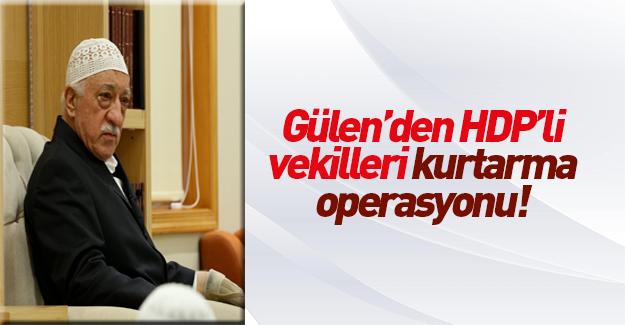 FETÖ'den HDP'li vekilleri kurtarma hamlesi!