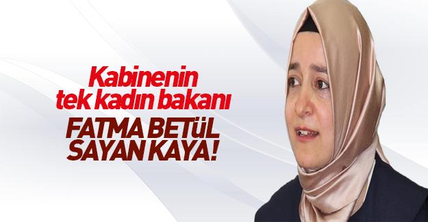 Kabinenin tek kadın bakanı Fatma Betül Sayan Kaya