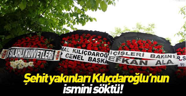 Şehit yakınları Kılıçdaroğlu'nun çelengini istemedi