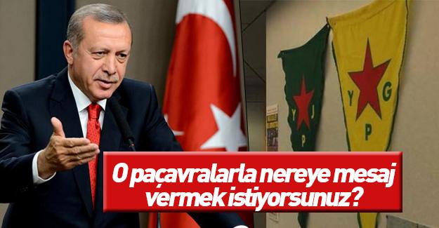 Cumhurbaşkanı Erdoğan: Nereye mesaj vermek istiyorsunuz?