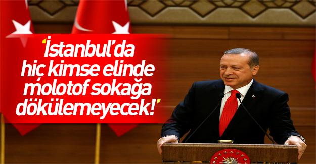 Erdoğan: İstanbul'da artık kimse terör estiremeyecek