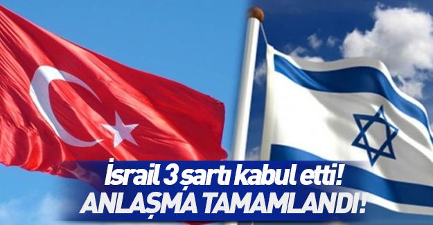 İsrail, Türkiye'nin 3 şartını kabul etti