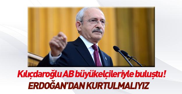 Kılıçdaroğlu Erdoğan'ı büyükelçilere şikayet etti