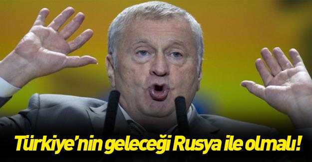 Rus lider: Türkiye'nin geleceği Rusya ile olmalı