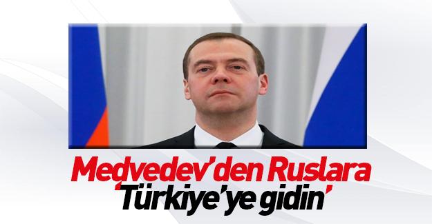 """Rusya Başbakanı Dimitriy Medvedev'den Rus halkına """"Türkiye"""" teşviki"""