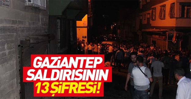 Gaziantep'teki saldırının 13 şifresi!