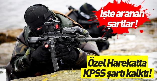 Özel harekatçılar KPSS şartı olmaksızın alınacak
