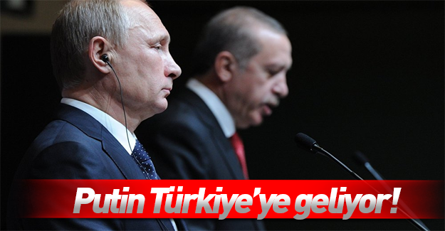 Putin'den sürpriz Türkiye kararı