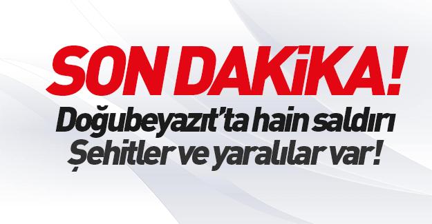Doğubayazıt'ta PKK'dan hain saldırı