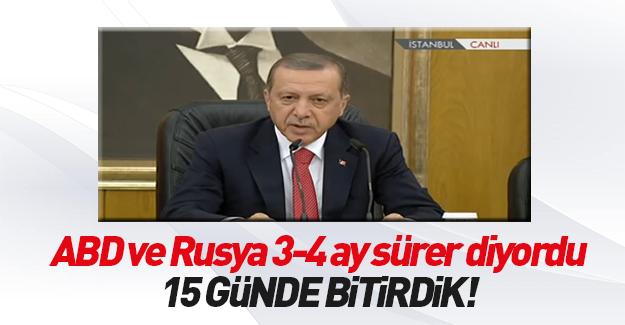 Erdoğan: Şimdi haklıymışsınız diyorlar