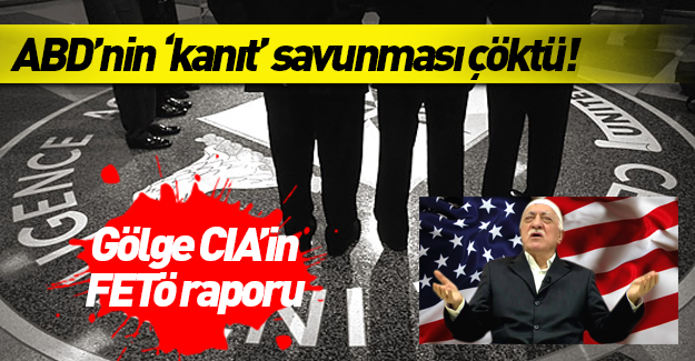 Gölge CIA'nın FETÖ raporu: Bunlar istihbarat örgütü gibi!