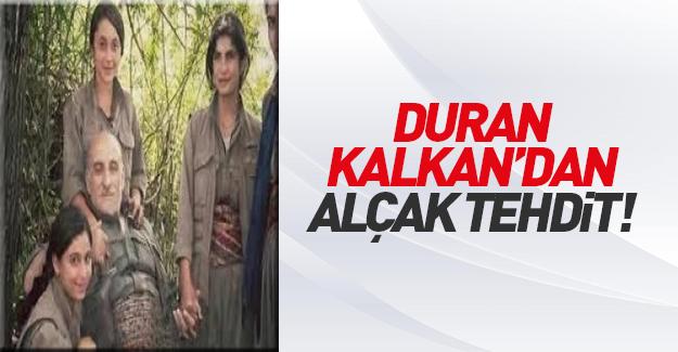 Terörist Duran Kalkan'dan alçak tehdit