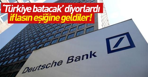 'Türkiye batacak' diyen Deutsche Bank batmanın eşiğinde!