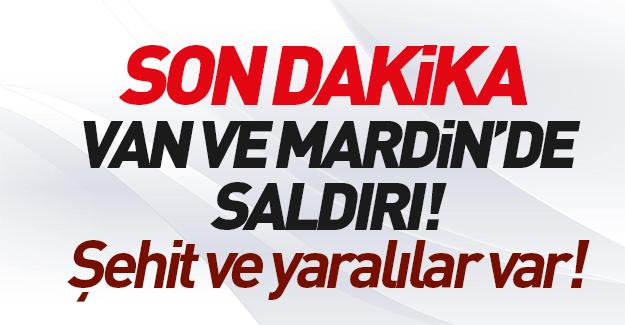 Van ve Mardin'de çatışma: Şehitler var!