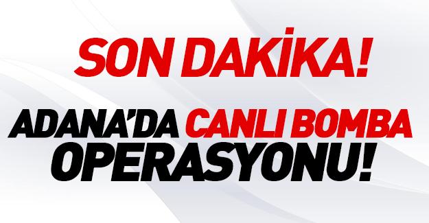 Adana'da 'canlı bomba' baskını! 7 gözaltı
