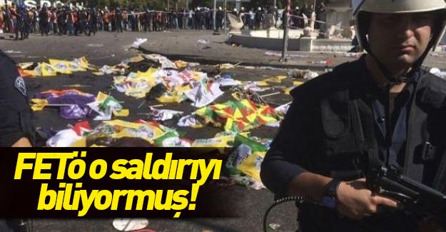 Ankara saldırısından FETÖ'nün haberi varmış