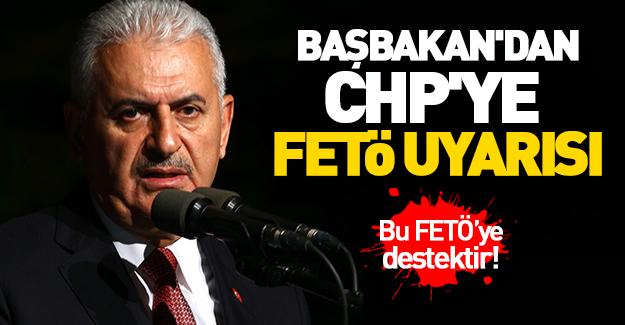 Başbakan'dan CHP'ye çok sert FETÖ uyarısı!
