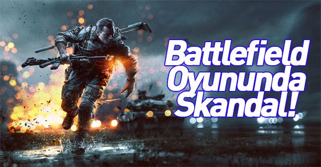 Battlefield oyununda büyük skandal!