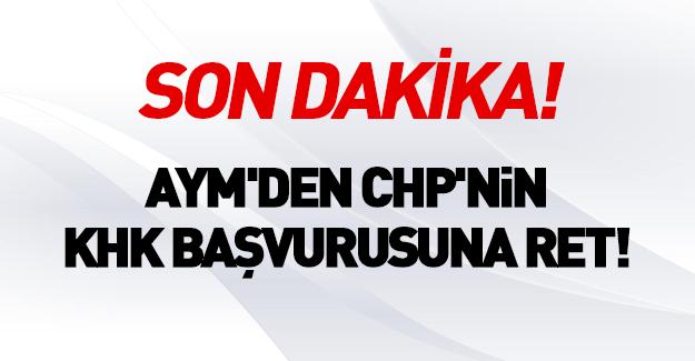 CHP'nin KHK için yaptığı başvuruda flaş karar!