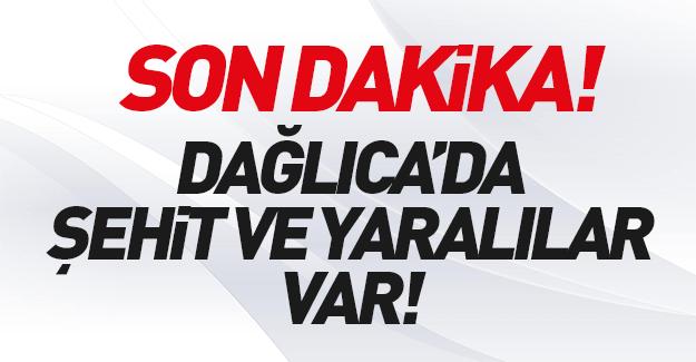 Dağlıca'da hain saldırı: Şehit ve yaralılar var!