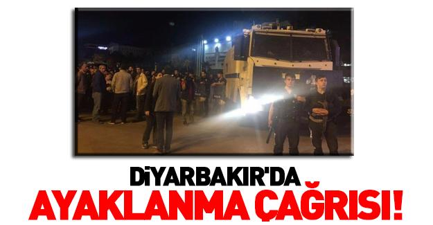 Diyarbakır'da ayaklanma çağrısı!