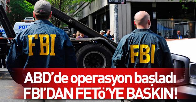 FBI'dan FETÖ'nün kafesine baskın