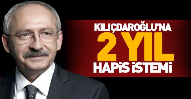 Kemal Kılıçdaroğlu'na hapis istemi!
