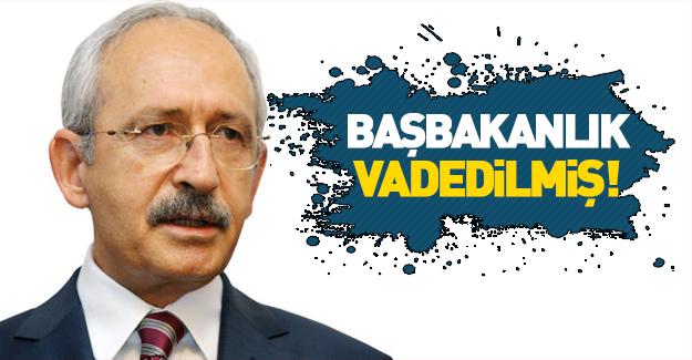 Kılıçdaroğlu'na başbakanlık vadedilmiş!