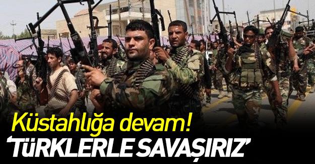 Küstahlığın boyutu her geçen gün artıyor: Türk ordusuyla da savaşırız