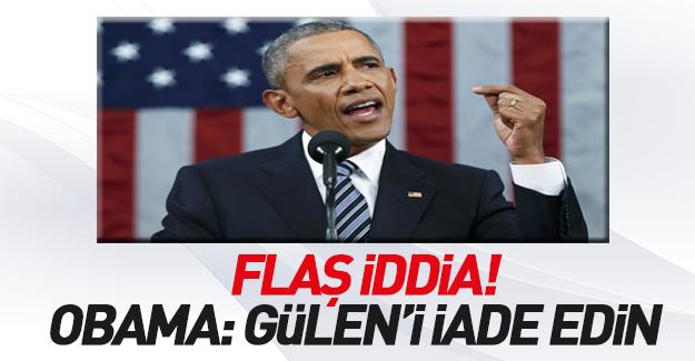 Obama: Gülen'i derhal Türkiye'ye iade edin!