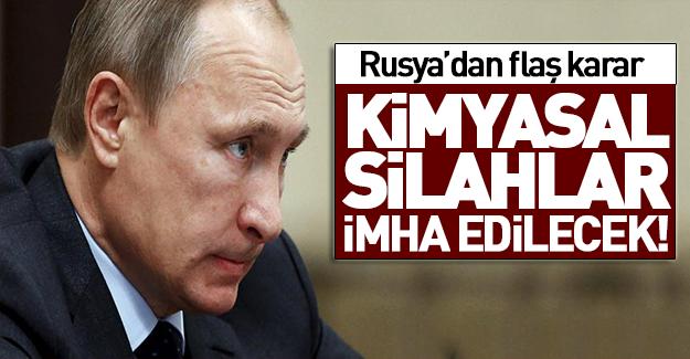 Rusya, kimyasal silahları yok edeceğini açıkladı!