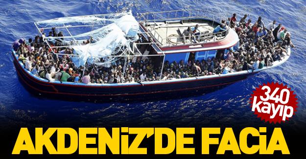 Akdeniz'de büyük facia: 340 kayıp