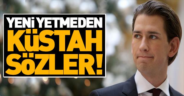 Avusturya'dan Türkiye için küstah sözler!