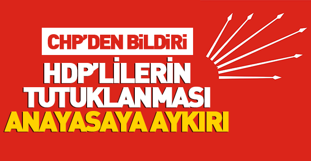 CHP'den Cumhuriyet ve HDP bildirisi!