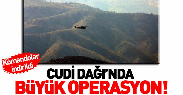 Cudi Dağı'na hava destekli operasyon başlatıldı
