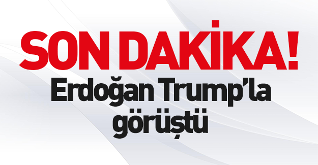 Erdoğan ile Trump görüştü! Neler konuşuldu?