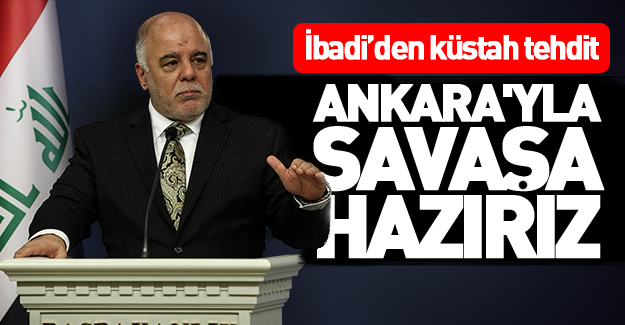 İbadi: Ankara'yla savaşa hazırız