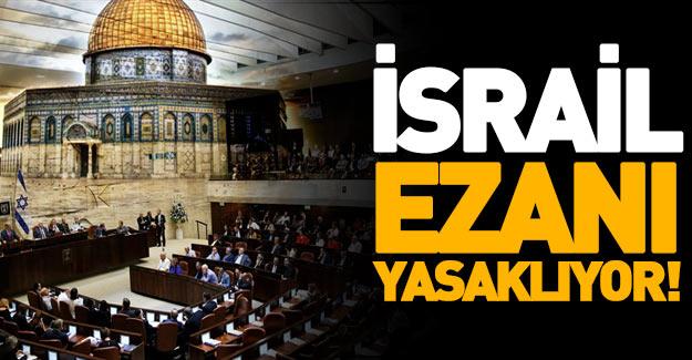İsrail ezanı yasaklıyor!