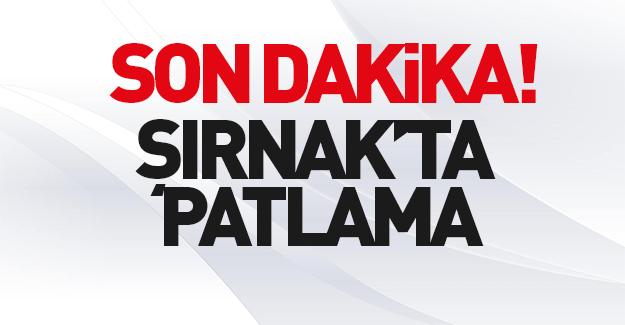 Şırnak'ta patlama: Ölü ve yaralılar var