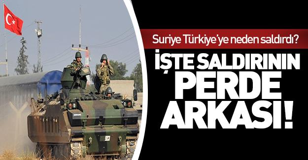 Suriye Türkiye'ye bu nedenle saldırmış!