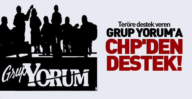 Teröre destek veren Grup Yorum'a CHP'den destek!