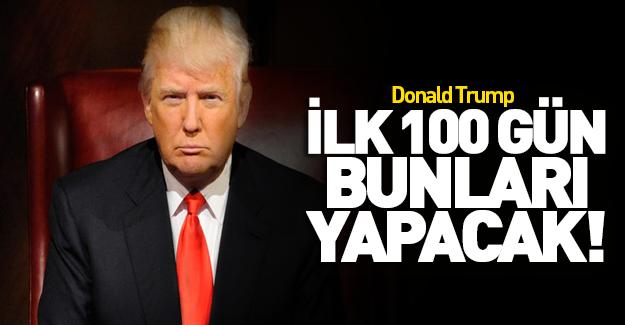 Trump'ın ilk 100 günlük eylem planı açıklandı