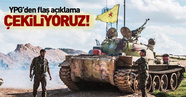 YPG'den flaş açıklama: Çekiliyoruz!