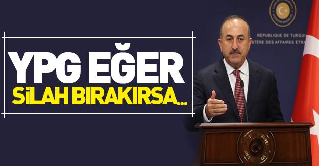 Çavuşoğlu'ndan çok net YPG açıklaması!
