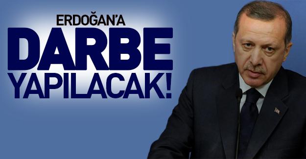 Erdoğan'a darbe yapılacak!