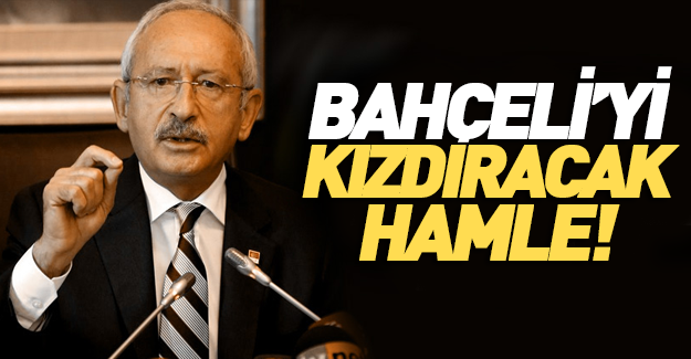 Kılıçdaroğlu'ndan Bahçeli'yi kızdıracak hamle!