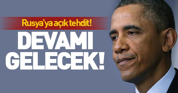 Obama'dan Rusya'ya açık tehdit!